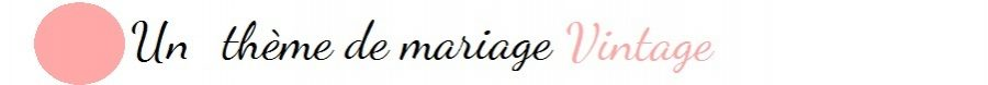 thème vintage mariage déco